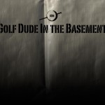 Golf Dude In The Basement