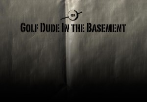 Let Golf Dude in the Basement help you!