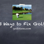 3 Ways to Fix Golf