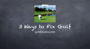 3 Ways to Fix Golf