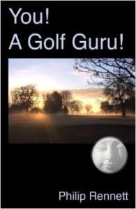 You! A Golf Guru! by Philip Rennett / 2015